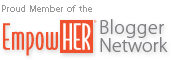 Proud Member of the EmpowHER Blogger Network