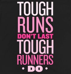 tough runs