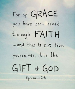 ...by grace you have been saved