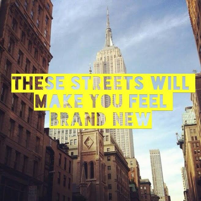 NYC streets will make you feel brand new