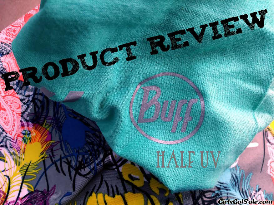 The Girl's Got Sole - BUFF Half product review