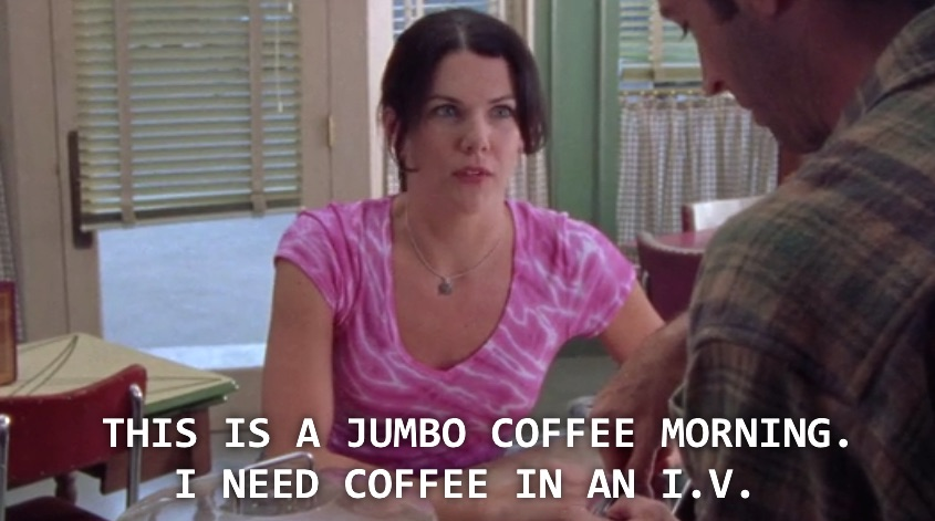 The Girl's Got Sole - Gilmore girls coffee in an IV