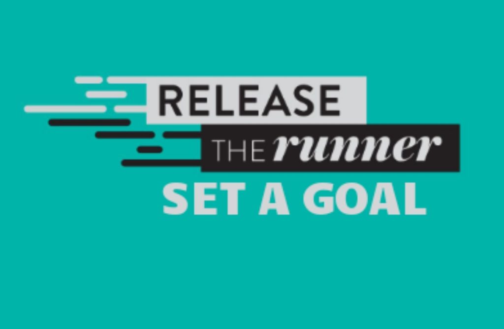 The Girl's Got Sole - Release the Runner: Set a Goal